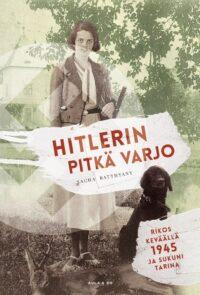 Hitlerin pitkä varjo – Rikos keväällä 1945 ja sukuni tarina